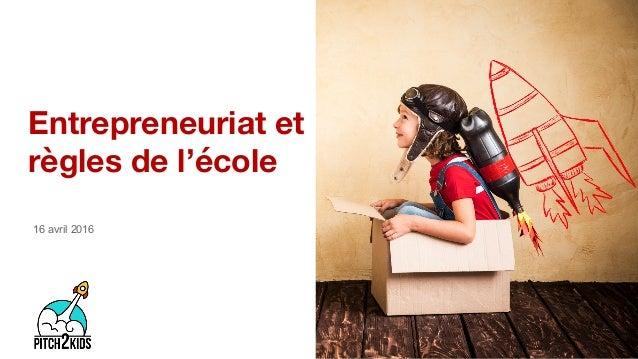 Entrepreneuriat et règles de l'école 16 avril 2016
