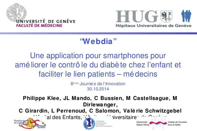 """""""Webdia""""  Une application pour smartphones pour  améliorer le contrô le du diabète chez l'enfant et  faciliter le lien pat..."""