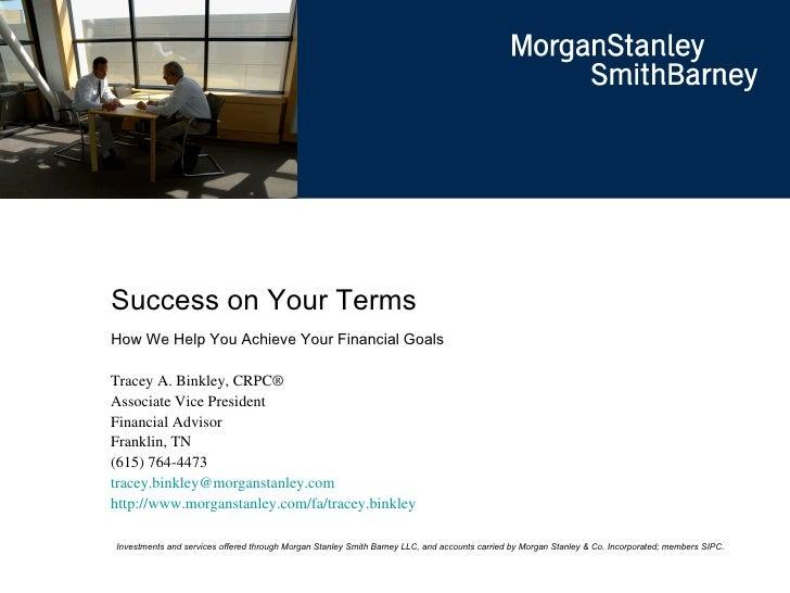 Tracey A. Binkley, CRPC® Associate Vice President Financial Advisor  Franklin, TN (615) 764-4473 [email_address] http://ww...