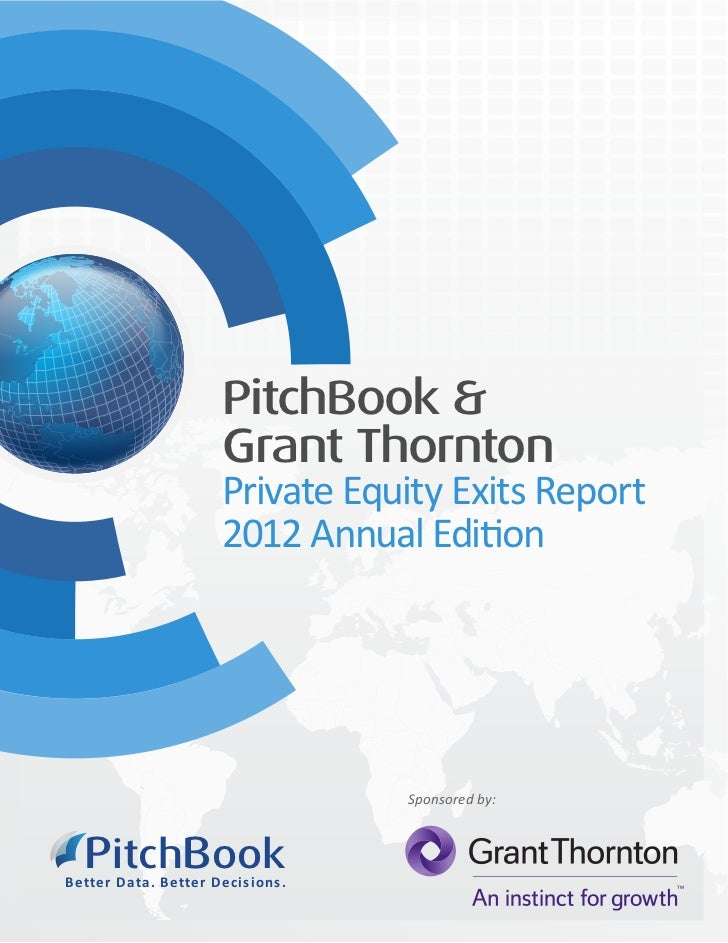 PitchBook &                      Grant Thornton                      Private Equity Exits Report                      2012...