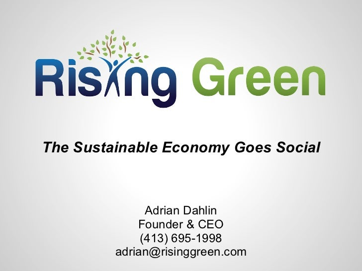 The Sustainable Economy Goes Social               Adrian Dahlin             Founder & CEO              (413) 695-1998     ...