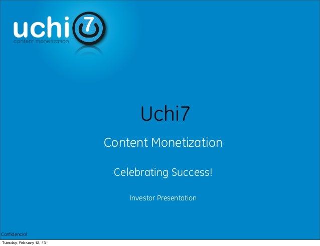 Uchi7                           Content Monetization                            Celebrating Success!                      ...