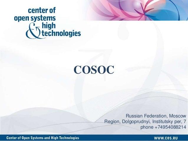 COSOCRussian Federation, MoscowRegion, Dolgoprudnyi, Institutsky per, 7phone +74954088214