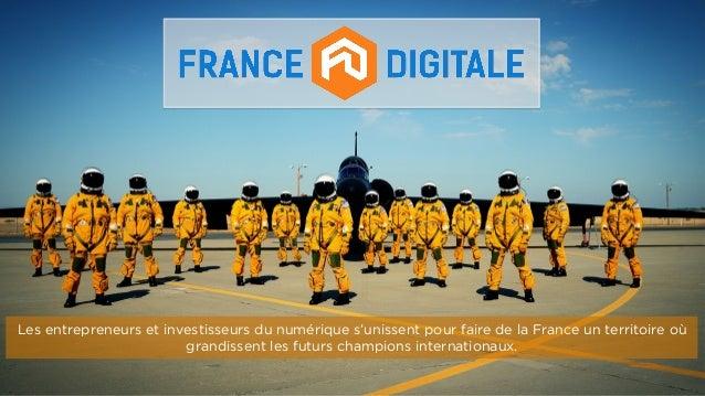 Les entrepreneurs et investisseurs du numérique s'unissent pour faire de la France un territoire où grandissent les futurs...