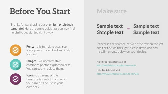 Thanks for purchasing our premium pitch deck template! Here are some quick tips you may find helpful to get started right a...
