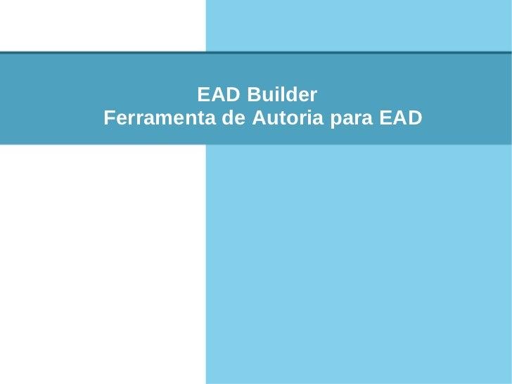 EAD BuilderFerramenta de Autoria para EAD