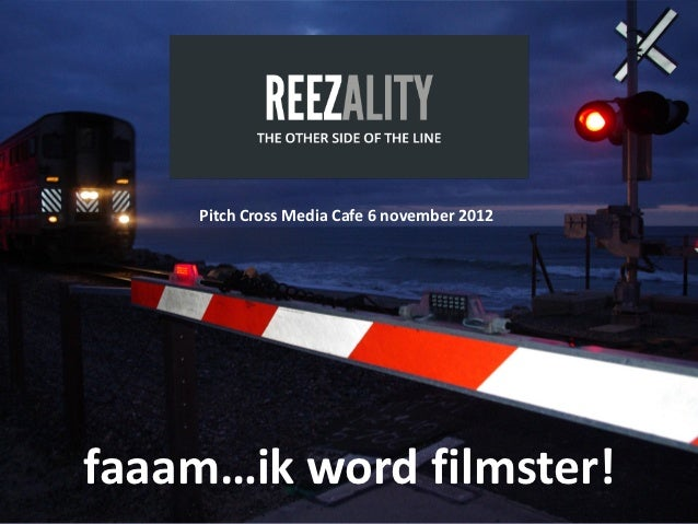 Pitch Cross Media Cafe 6 november 2012faaam…ik word filmster!