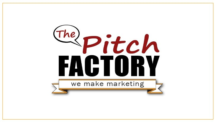 The Pitch Factory                    We are a small marketing                    consultancy agency dedicated to          ...