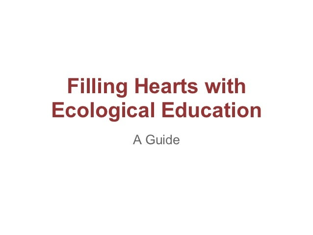 Filling Hearts withEcological Education       A Guide