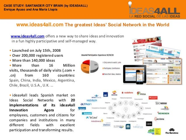 CASE STUDY: SANTANDER CITY BRAIN (by IDEAS4ALL) Enrique Ayuso and Ana Maria Llopis  www.ideas4all.com The greatest Ideas' ...