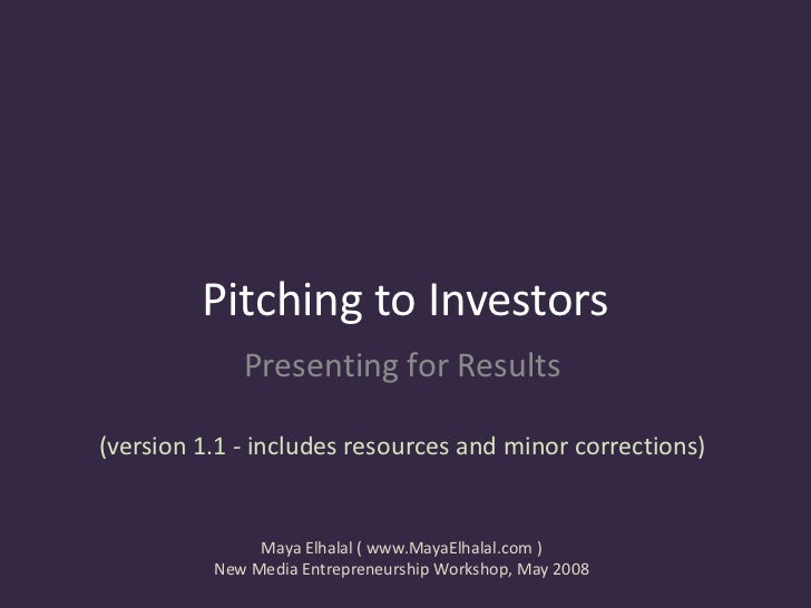 Pitching to Investors              Presenting for Results  (version 1.1 - includes resources and minor corrections)       ...