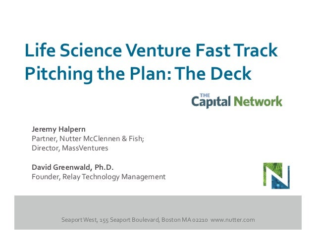 Life	   Science	   Venture	   Fast	   Track	    Pitching	   the	   Plan:	   The	   Deck Jeremy	   Halpern	    Partner,	   ...