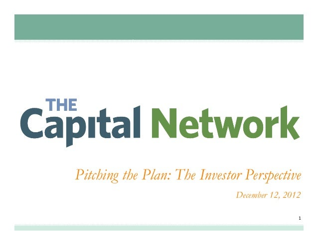 Pitching the Plan: The Investor Perspective                              December 12, 2012                                ...