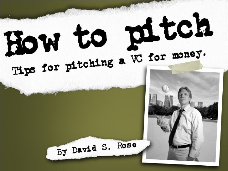 Howtop th       ic                   a VC for money.   ps for pitching Ti            By David S. Rose