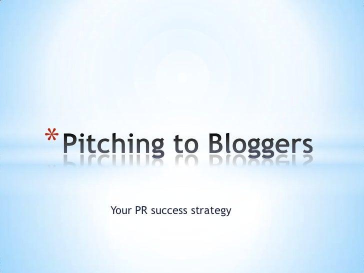 *    Your PR success strategy