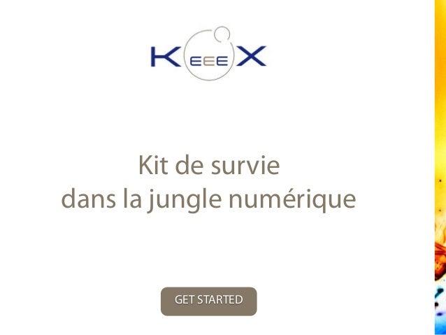 Kit de survie dans la jungle numérique GET STARTED