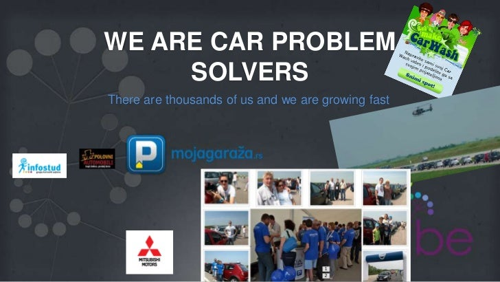 WE ARE CAR PROBLEM     SOLVERSThere are thousands of us and we are growing fast
