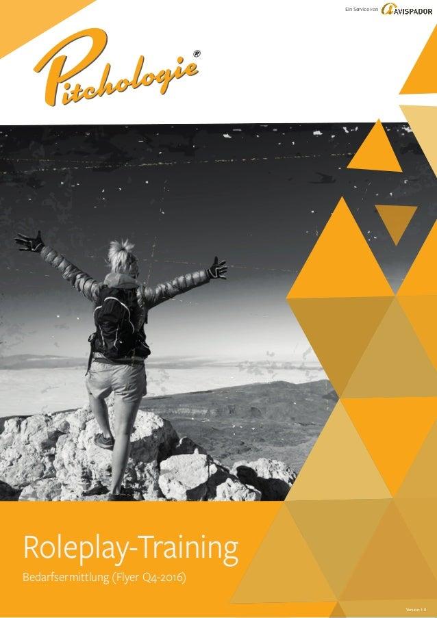 Bedarfsermittlung (Flyer Q4-2016) Roleplay-Training PPPPPPPP ® Ein Service von Version 1.0