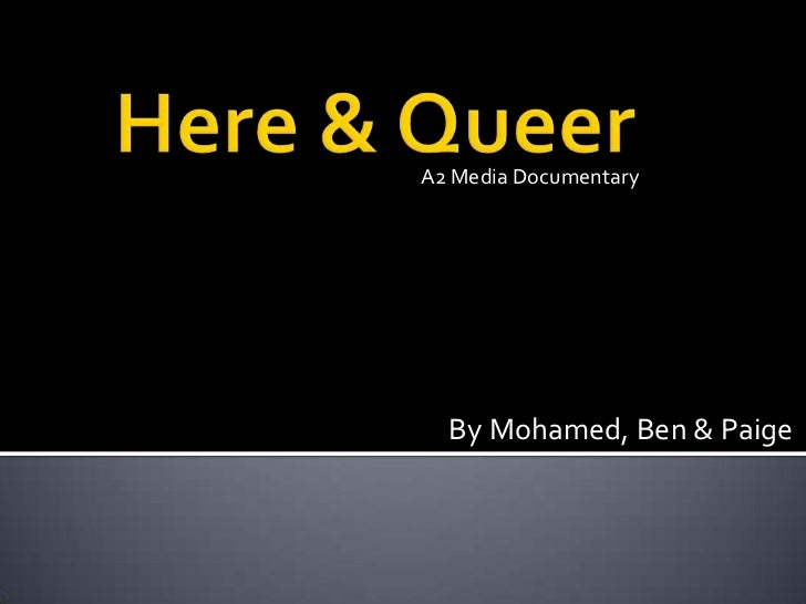 A2 Media Documentary  By Mohamed, Ben & Paige