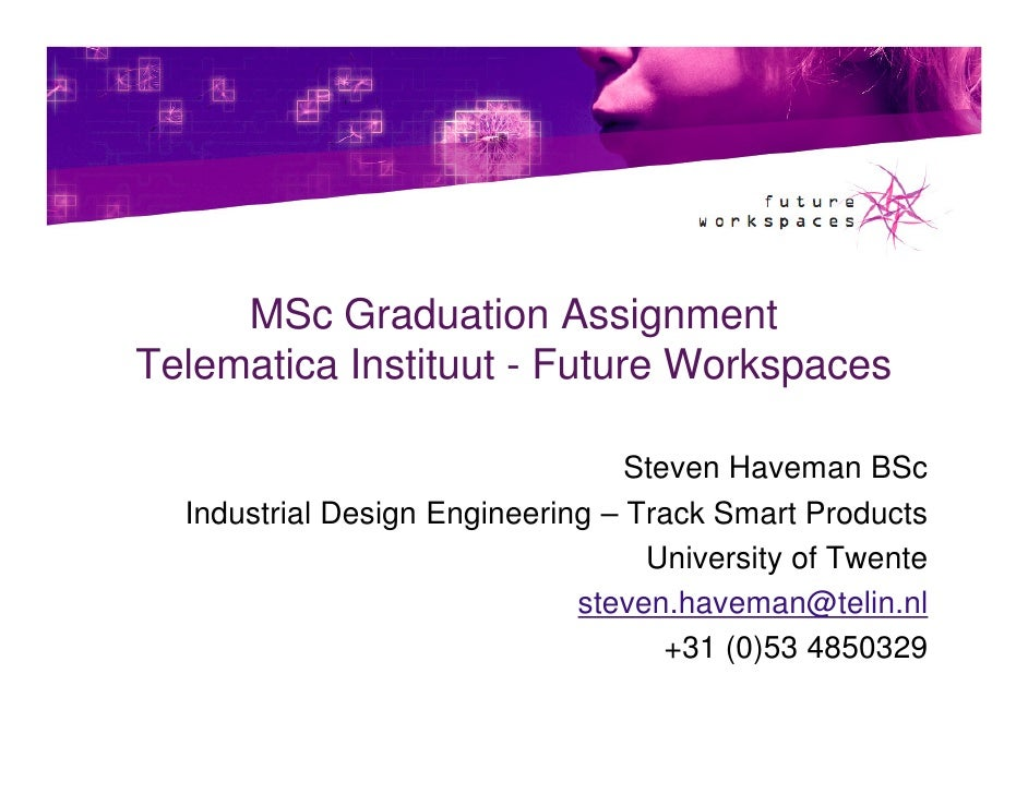 MSc Graduation Assignment Telematica Instituut - Future Workspaces                                    Steven Haveman BSc  ...
