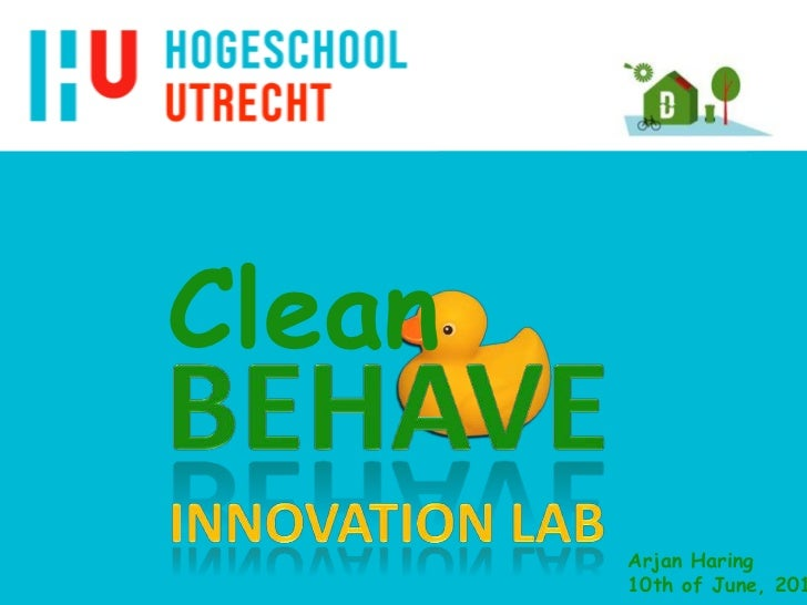 Behaveinnovation lab<br />Clean<br />Arjan Haring<br />10th of June, 2011<br />