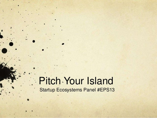 Pitch Your Island Startup Ecosystems Panel #EPS13