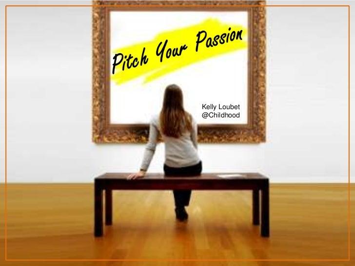 Pitch Your Passion: Type A Parent Conf.