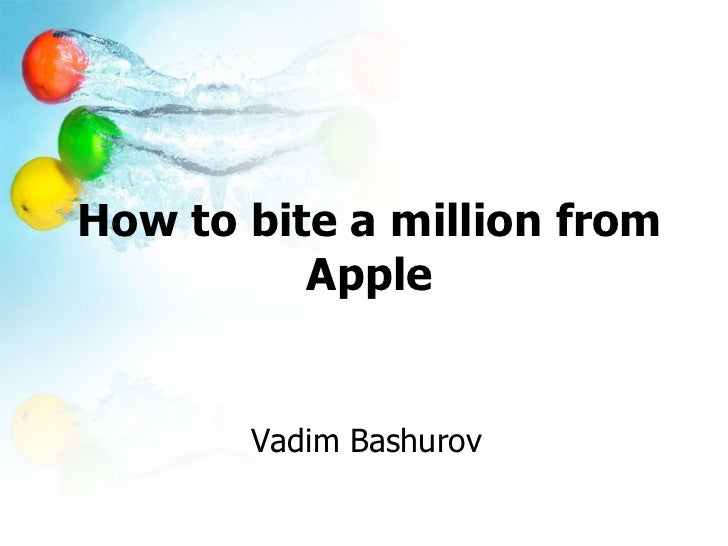 Vadim Bashurov «How to bite a million from Apple»