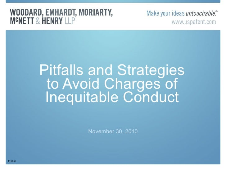 Pitfalls and Strategies to Avoid Charges of Inequitable Conduct November 30, 2010 721831