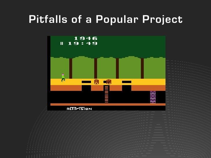 Pitfalls of a Popular Project
