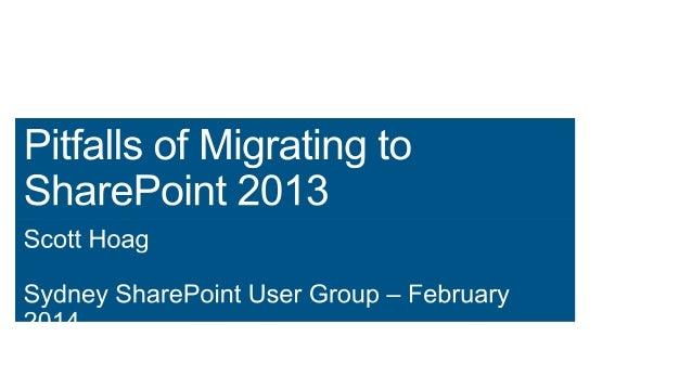 Sydney SPUG - February 2014 - Pitfalls of Migrating to SharePoint 2013