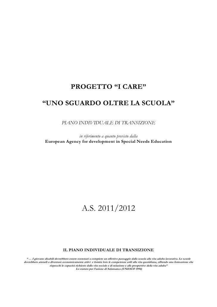 """PROGETTO """"I CARE""""               """"UNO SGUARDO OLTRE LA SCUOLA""""                              PIANO INDIVIDUALE DI TRANSIZION..."""