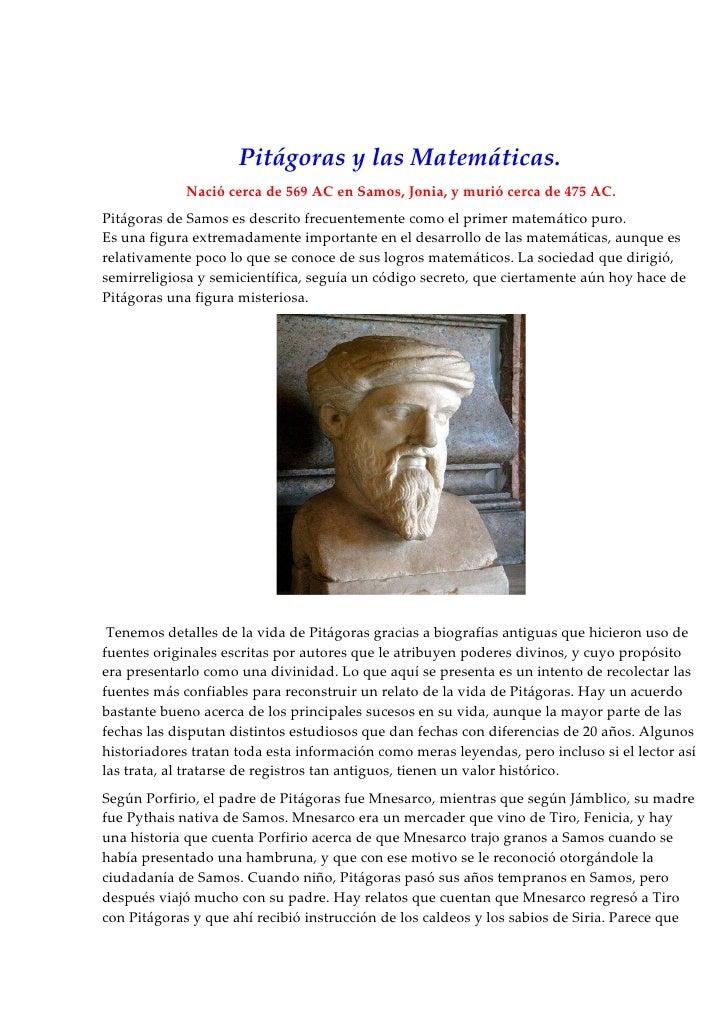 Pitágoras y las Matemáticas.              Nació cerca de 569 AC en Samos, Jonia, y murió cerca de 475 AC. Pitágoras de Sam...