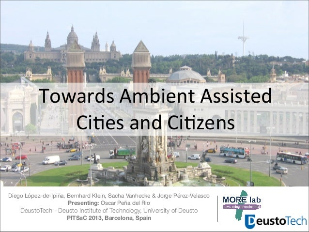 Towards Ambient Assisted               Ci1es and Ci1zensDiego López-de-Ipiña, Bernhard Klein, Sacha Vanhecke & J...