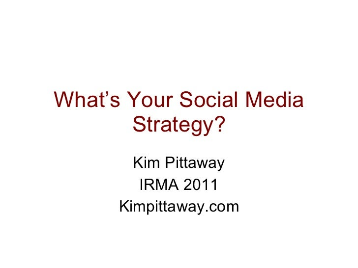 What's Your Social Media Strategy: IRMA 2011