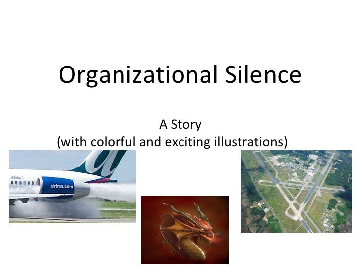 Organizational Silence A Story (with colorful and exciting illustrations)