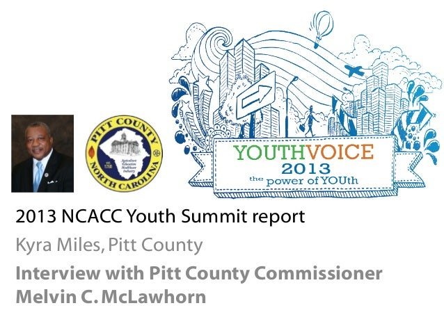 2013 NCACC Youth Summit report Kyra Miles,Pitt County Interview with Pitt County Commissioner Melvin C.McLawhorn
