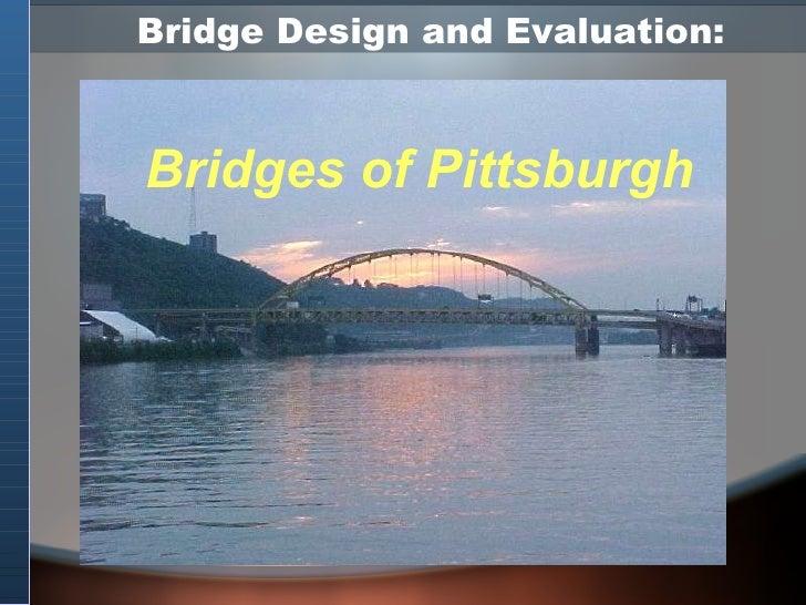 Bridge Design and Evaluation: Bridges of Pittsburgh