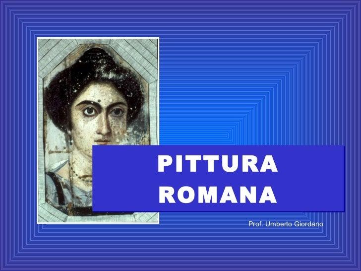 PITTURA ROMANA Prof. Umberto Giordano