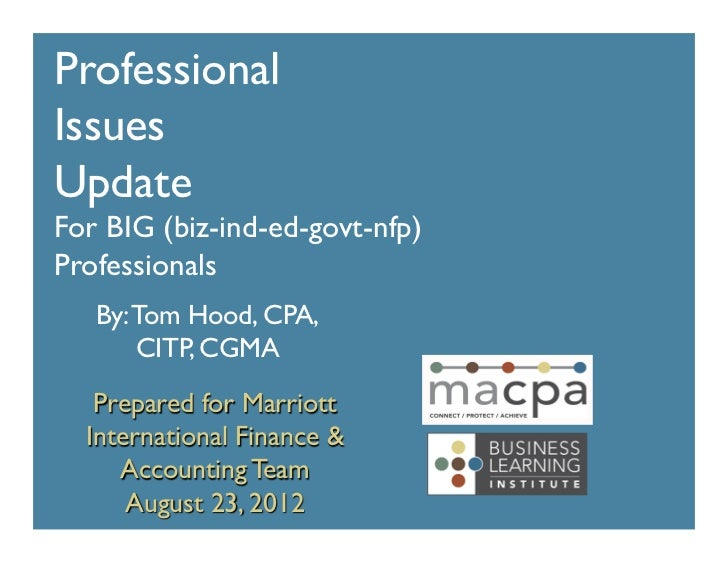 ProfessionalIssuesUpdateFor BIG (biz-ind-ed-govt-nfp)Professionals   By: Tom Hood, CPA,       CITP, CGMA   Prepared ...