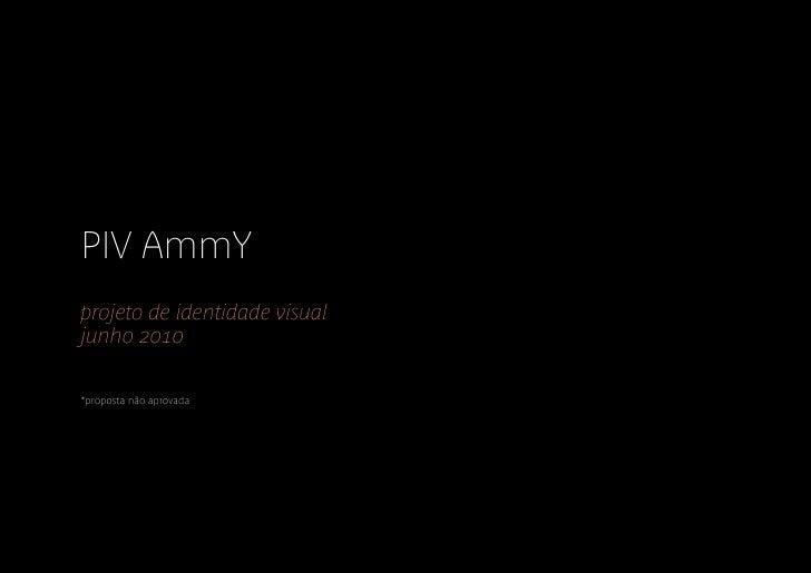 PIV AmmY projeto de identidade visual junho 2010  *proposta não aprovada