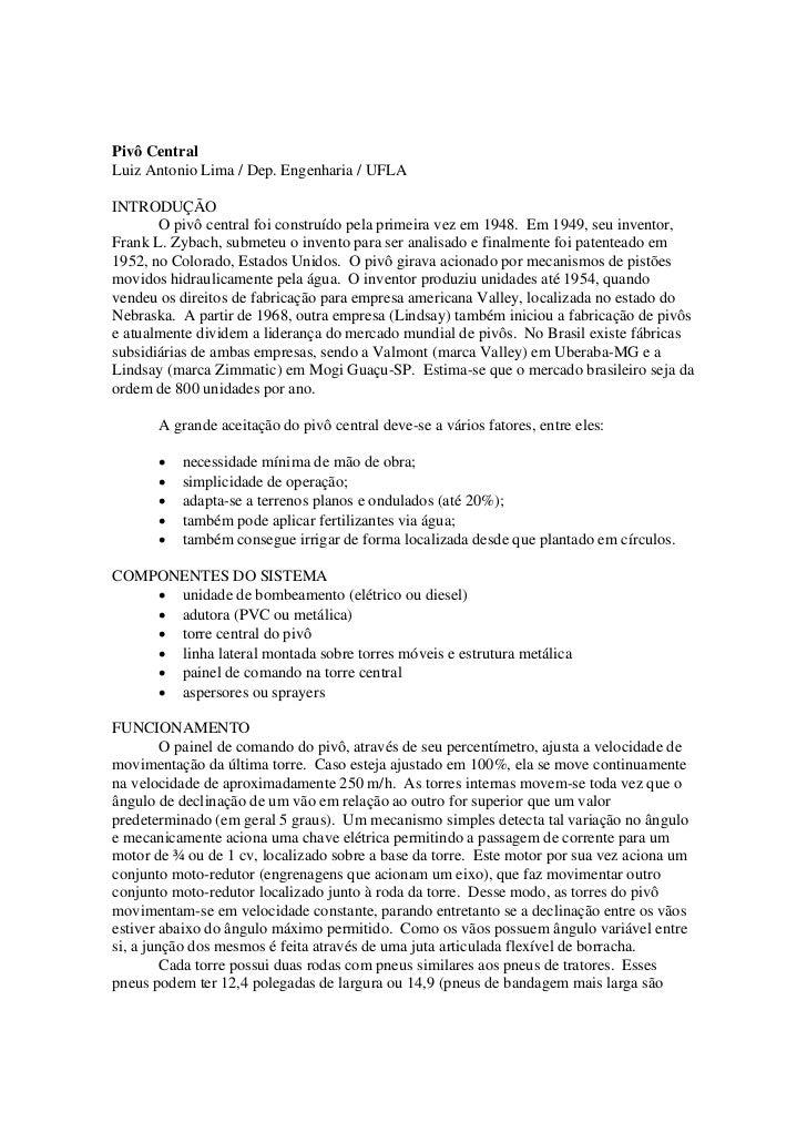 Pivô Central Luiz Antonio Lima / Dep. Engenharia / UFLA  INTRODUÇÃO        O pivô central foi construído pela primeira vez...