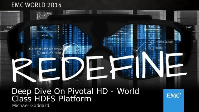 Pivotal deep dive_on_pivotal_hd_world_class_hdfs_platform