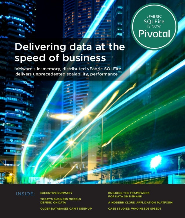 EXECUTIVE SUMMARY TODAY'S BUSINESS MODELS DEPEND ON DATA OLDER DATABASES CAN'T KEEP UP BUILDING THE FRAMEWORK FOR DATA ON ...