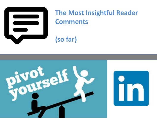 Pivot Yourself! (reader comments from LinkedIn)