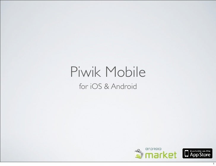 Piwik Mobile for iOS & Android                     1