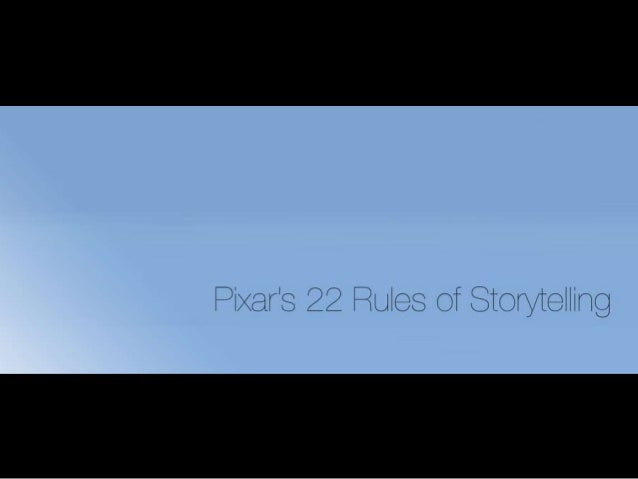 Pixar's 22 Rules to Storytelling