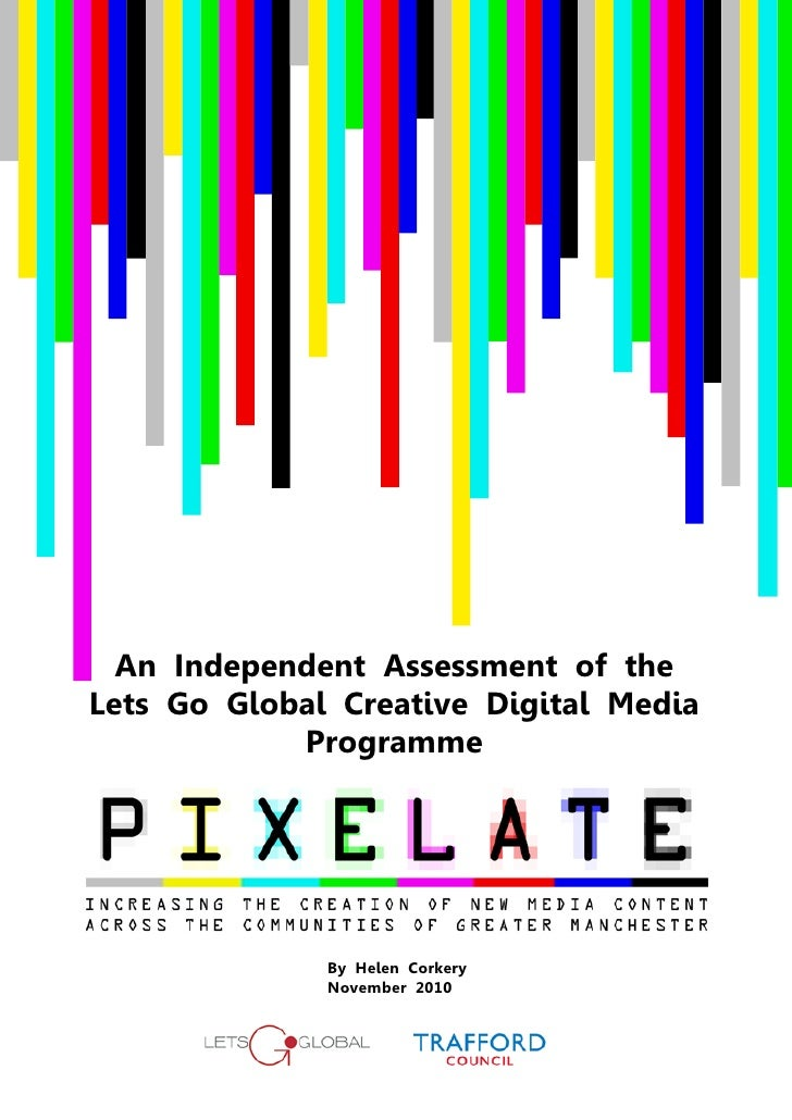 An Independent Assessment of theLets Go Global Creative Digital Media            Programme              By Helen Corkery  ...