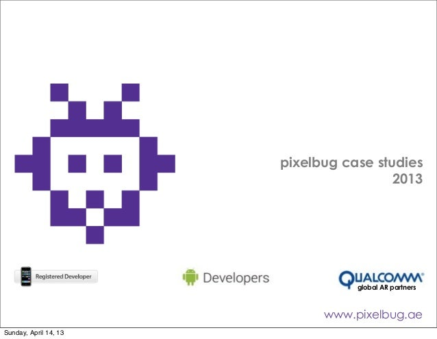 pixelbug case studies                                        2013                                  global AR partners     ...