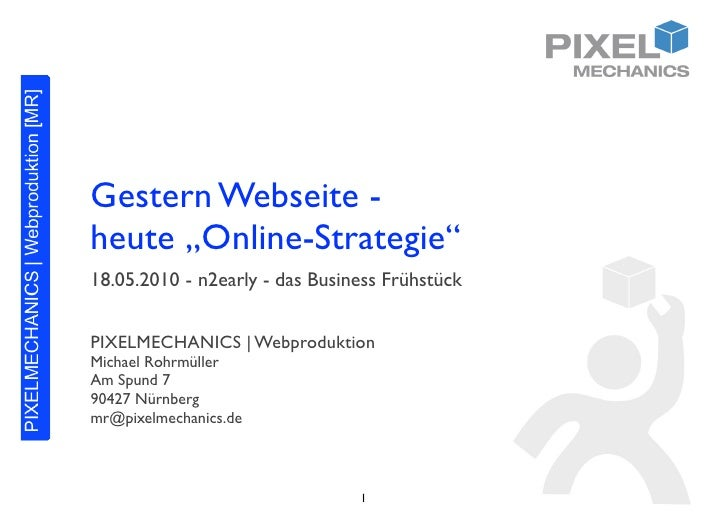 """Gestern Webseite - heute """"Online-Strategie"""" 18.05.2010 - n2early - das Business Frühstück   PIXELMECHANICS   Webproduktion..."""